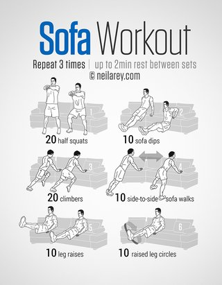 An image of exercises you can do on a sofa. Repeat 3 times, rest for 2 minutes between sets. 10 half squats in front of the sofa, 10 sofa dips with your arms resting against the edge of the sofa, 20 climbers while your hands rest against the sofa, 10 side-to-side sofa walks, 10 leg raises while you sit on the edge of the sofa, 10 raised leg circles while sitting on the edge of the sofa.