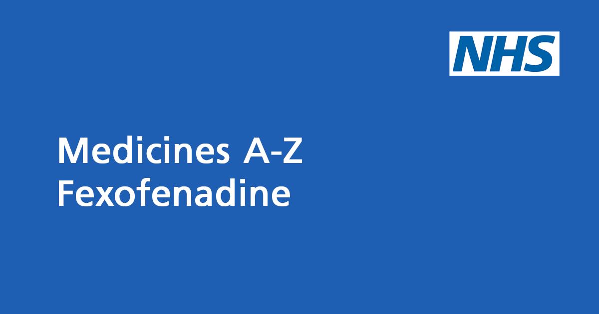Fexofenadine: antihistamine that relieves allergy symptom - NHS