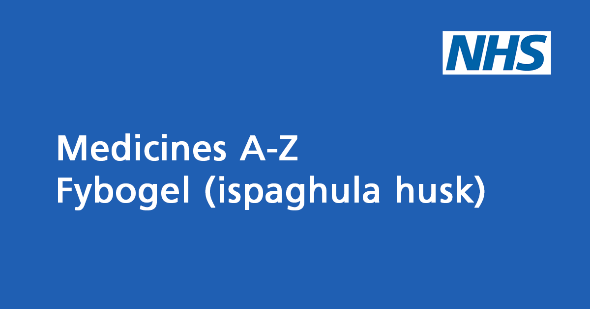 Fybogel (ispaghula husk): laxative to treat constipation - NHS
