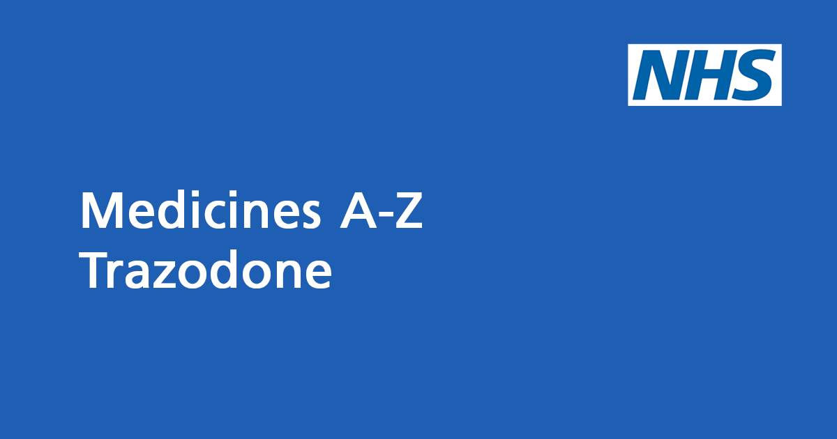 Trazodone: a medicine to treat depression and anxiety - NHS